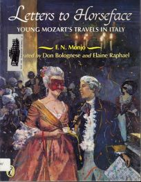 Letters to Horseface: Young Mozarts Travels in Italy