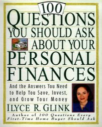 100 Questions You Should Ask about Your Personal Finances: And the Answers You Need to Help You Save