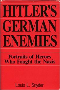 Hitlers German Enemies: The Stories of the Heroes Who Fought the Nazis