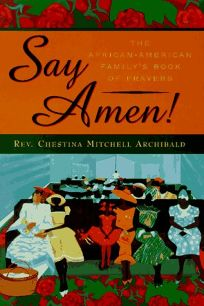 Say Amen!: The African American Familys Book of Prayers