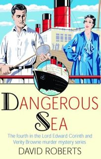 DANGEROUS SEA: A Lord Edward Corinth and Verity Browne Mystery