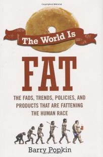 The World Is Fat: The Fads