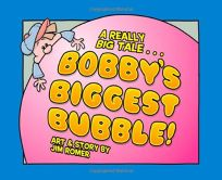 Bobbys Biggest Bubble!: A Really Big Tale