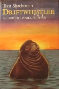 Driftwhistler: A Story of Daniel Au Fond