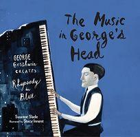 The Music in Georges Head: George Gershwin Creates Rhapsody in Blue