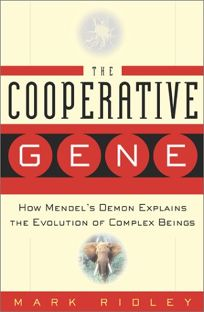 THE COOPERATIVE GENE: How Mendels Demon Explains the Evolution of Complex Beings