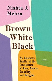Brown White Black: An American Family at the Intersection of Race