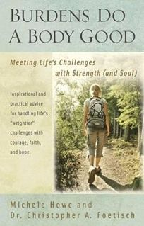 Burdens Do a Body Good: Meeting Life's Challenges with Strength and Soul
