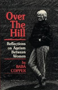 Over the Hill: Reflections on Ageism Between Women