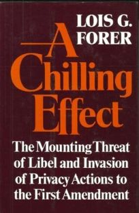 A Chilling Effect: The Mounting Threat of Liberal and Invasion of Privacy Actions to the First...