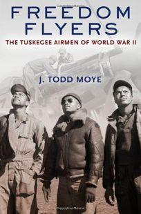 Freedom Flyers: The Tuskegee Airmen of World War II
