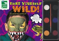 Paint Yourself Wild!: An Animal Face-Painting Kit [With Six Paints and Paint Brush]