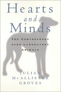 Hearts and Minds: The Controversy Over Laboratory Animals