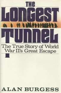 The Longest Tunnel: The True Story of World War IIs Great Escape Tunnel