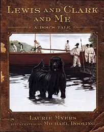 Lewis and Clark and Me: A Dogs Tale