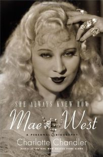 She Always Knew How: Mae West