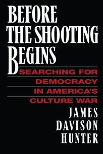Before the Shooting Begins: Searching for Democracy in Americas Culture War