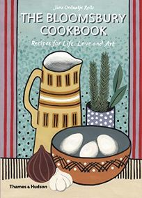 The Bloomsbury Cookbook: Recipes for Life