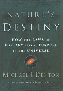 Natures Destiny: How the Laws of Biology Reveal Purpose in the Universe