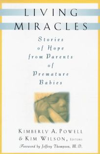 Living Miracles: Stories of Hope from Parents of Premature Babies