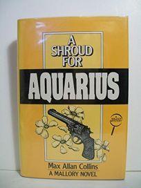 A Shroud for Aquarius: A Mallory Novel