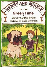 Henry and Mudge in the Green Time: The Third Book of Their Adventures