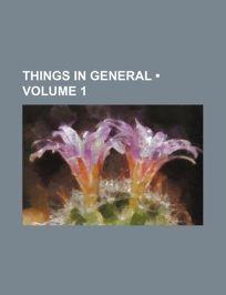 Things in General