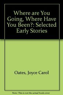 "an analysis of the story where are you going where have you been by joyce carol oates a tale of the  I'm going to be doing something a little different this column instead of dissecting one of my stories, i'm going to dissect a classic short story, ""where are you going, where have you been,"" by joyce carol oates."