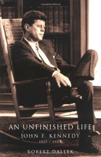 AN UNFINISHED LIFE: John F. Kennedy