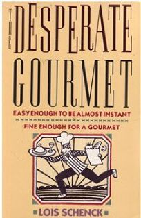 The Desperate Gourmet: Easy Enough to Be Almost Instant