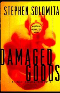 Damaged Goods: A Stanley Moodrow Crime Novel