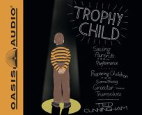 Trophy Child: Saving Parents from Performance