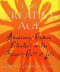 Creative Age: Awakening Human Potential in the Second Half of Life