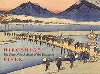 Hiroshige/Eisen: The Sixty-Nine Stations of the Kisokaido