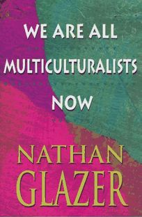 We Are All Multiculturalists Now: