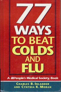 77 Ways to Beat Colds and Flu: A Peoples Medical Society Book