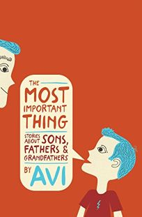 The Most Important Thing: Stories About Sons