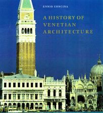 A History of Venetian Architecture