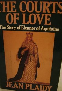 Courts of Love: The Story of Eleanor of Aquitaine