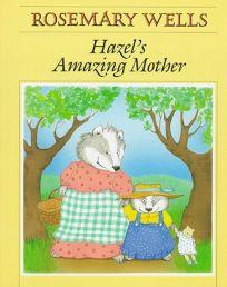 Hazels Amazing Mother