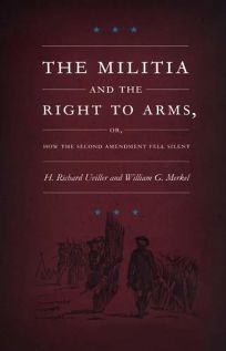 THE MILITIA AND THE RIGHT TO ARMS: Or