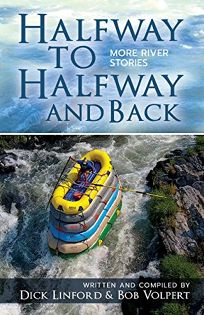 Halfway to Halfway and Back: More River Stories