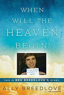 When Will the Heaven Begin? This is Ben Breedlove's Story