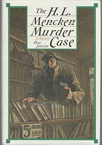 The H.L. Mencken Murder Case: A Literary Thriller