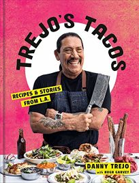 Trejo's Tacos: Recipes & Stories from L.A.