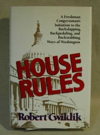 House Rules: A Freshman Congressmans Initiation to the Backslapping