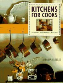 Kitchens for Cooks: 0planning Your Perfect Kitchen
