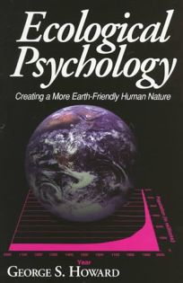 Ecological Psychology: Creating a More Earth-Friendly Human Nature