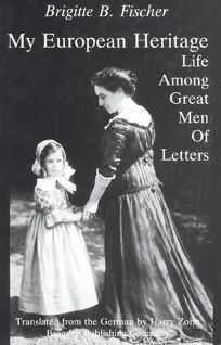 My European Heritage: Life Among Great Men of Letters