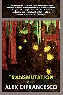 Transmutation: Stories